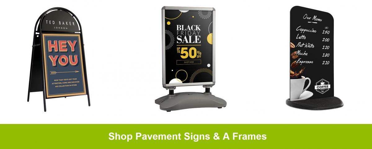 Shop Pavement Signs and A Frame Signs
