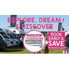 We are Ready for The Yorkshire Motorhome & Campervan Show - 28th to 30th May 2021